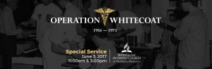 Operation Whitecoat Special Service Announcement
